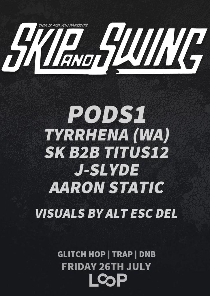 Skip & Swing - July 26th @ Loop